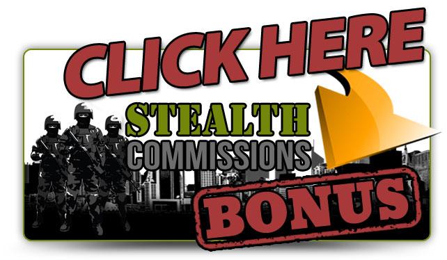 Stealth Commissions Review Bonus